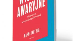 """Rafał Matyja, """"Wyjście awaryjne. O zmianie wyobraźni politycznej"""", Karakter, Kraków 2018"""